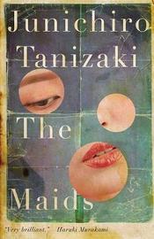 The Maids by Jun'ichiro Tanizaki