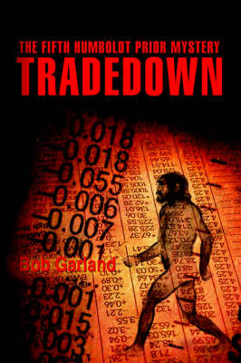 Tradedown: The Fifth Humboldt Prior Mystery by Bob Garland image