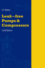 Leak-Free Pumps and Compressors Handbook by G. Vetter image