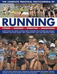 Complete Practical Encyclopedia of Running by Elizabeth Hufton