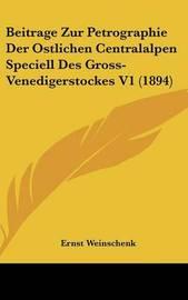 Beitrage Zur Petrographie Der Ostlichen Centralalpen Speciell Des Gross-Venedigerstockes V1 (1894) by Ernst Weinschenk image