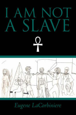 I Am Not a Slave by Eugene Lacorbiniere