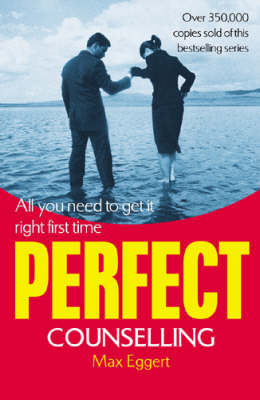Perfect Counselling by Max A. Eggert