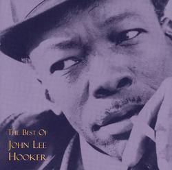 The Best Of by John Lee Hooker