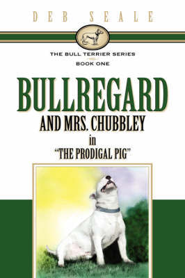 The Bull Terrier Series Book # 1 by Deb, Seale image