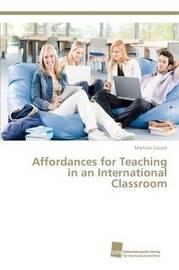 Affordances for Teaching in an International Classroom by Gaisch Martina
