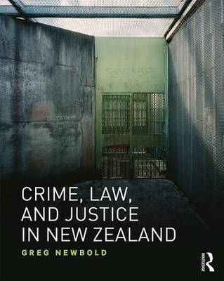 Crime, Law and Justice in New Zealand by Greg Newbold image