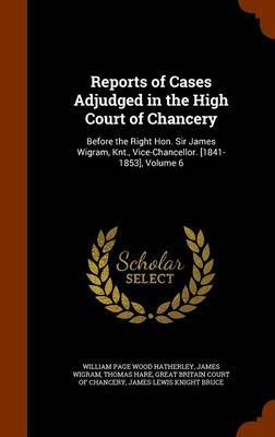 Reports of Cases Adjudged in the High Court of Chancery by William Page Wood Hatherley image