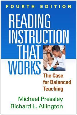 Reading Instruction That Works, Fourth Edition by Michael Pressley