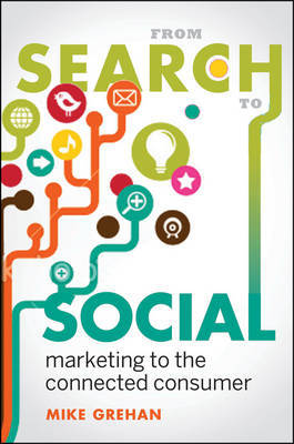 From Search to Social: Marketing to the Connected Consumer by Mike Grehan image