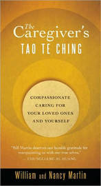 The Caregiver's Tao Te Ching by William Martin