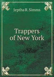 Trappers of New York by Jeptha Root Simms