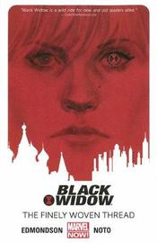 Black Widow Volume 1: The Finely Woven Thread by Nathan Edmondson