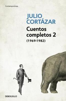 Cuentos Completos II (1969-1982) by Julio Cortazar