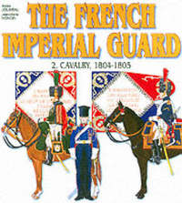 French Imperial Guard: Volume 2 by Andre Jouineau image