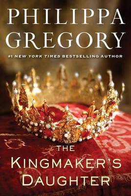 The Kingmaker's Daughter (The Cousins' War #3) by Philippa Gregory image