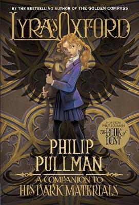 His Dark Materials: Lyra's Oxford by Philip Pullman