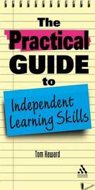 The Practical Guide to Independent Learning Skills by Tom Haward image