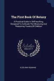 The First Book of Botany by Eliza Ann Youmans