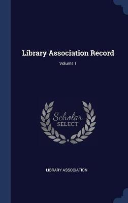 Library Association Record; Volume 1 by Library Association image