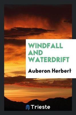 Windfall and Waterdrift by Auberon Herbert