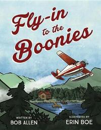 Fly-In to the Boonies by Bob Allen