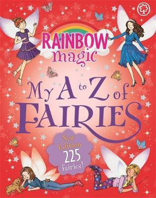 Rainbow Magic: My A to Z of Fairies: New Edition 225 Fairies! by Daisy Meadows