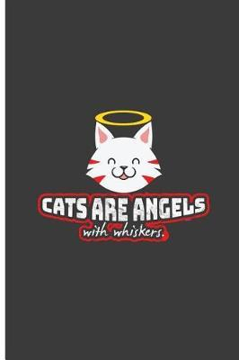 Cat are Angels with Whiskers by Kimberly Edwards