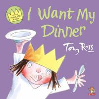 I Want My Dinner by Tony Ross image