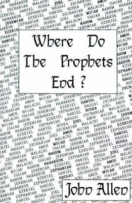 Where Do the Prophets End? by John Allen image
