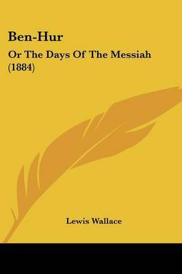 Ben-Hur: Or the Days of the Messiah (1884) by Lewis Wallace image