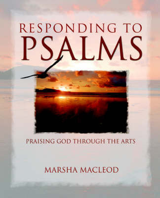 Responding to Psalms by Marsha MacLeod