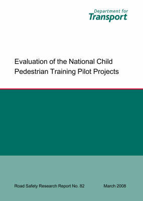 Evaluation of the National Child Pedestrian Training Pilot Projects by Kirstie Whelan