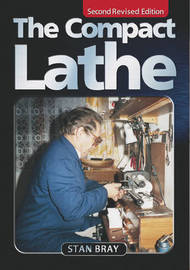 The Compact Lathe by Stan Bray