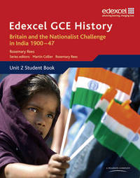 Edexcel GCE History AS Unit 2 D2 Britain and the Nationalist Challenge in India 1900-47 by Rosemary Rees image