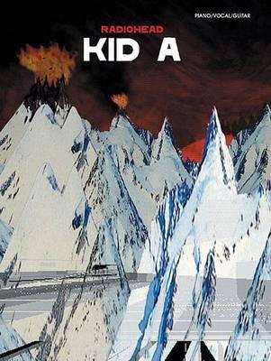 "Radiohead -- Kid a: Piano/Vocal/Guitar by ""Radiohead"""