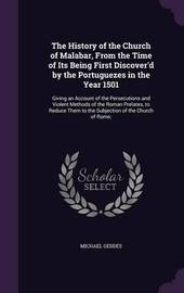 The History of the Church of Malabar, from the Time of Its Being First Discover'd by the Portuguezes in the Year 1501 by Michael Geddes image