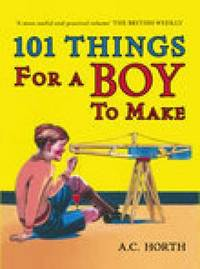101 Things for a Boy to Make by Arthur C. Horth image