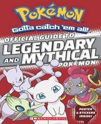 Official Guide to Legendary and Mythical Pokemon by Simcha Whitehill