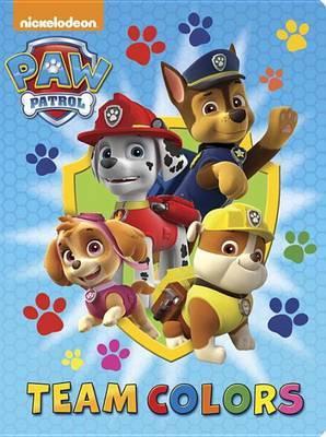 Team Colors (Paw Patrol) by Random House