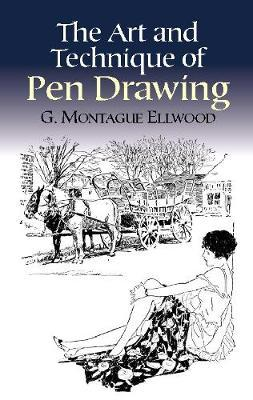 The Art and Technique of Pen Drawing by G.Montague Ellwood image