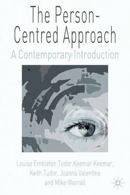 The Person-Centred Approach by Louise Embleton Tudor