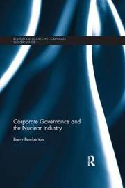 Corporate Governance and the Nuclear Industry by Barry Pemberton
