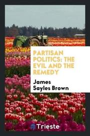 Partisan Politics by James Sayles Brown image