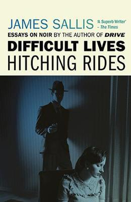Difficult Lives - Hitching Rides by James Sallis