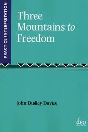 Three Mountains to Freedom by John Dudley Davies image