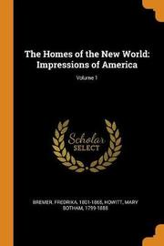 The Homes of the New World by Fredrika Bremer