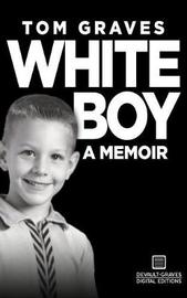 White Boy by Tom Graves