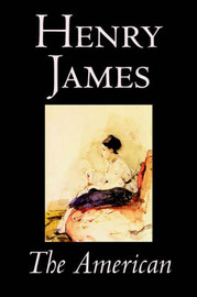 The American by Henry James, Fiction, Classics by Henry James image