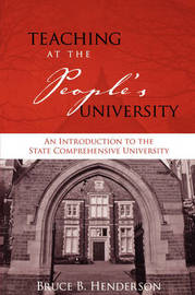Teaching at the People's University: An Introduction to the State Comprehensive University by Bruce B. Henderson image